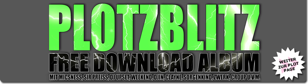 Plotzblitz - Free Download Album - mit Micsness, Sir Preiss, DJ Upset, Dijn, Clayne, Sorgenkind, Weekend, Zwerk, Croup, uvm...